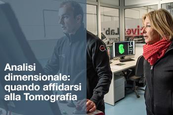 Analisi dimensionale con Tomografia Industriale Computerizzata